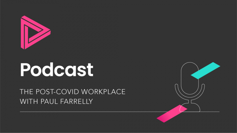 Podcast: The post-Covid workplace