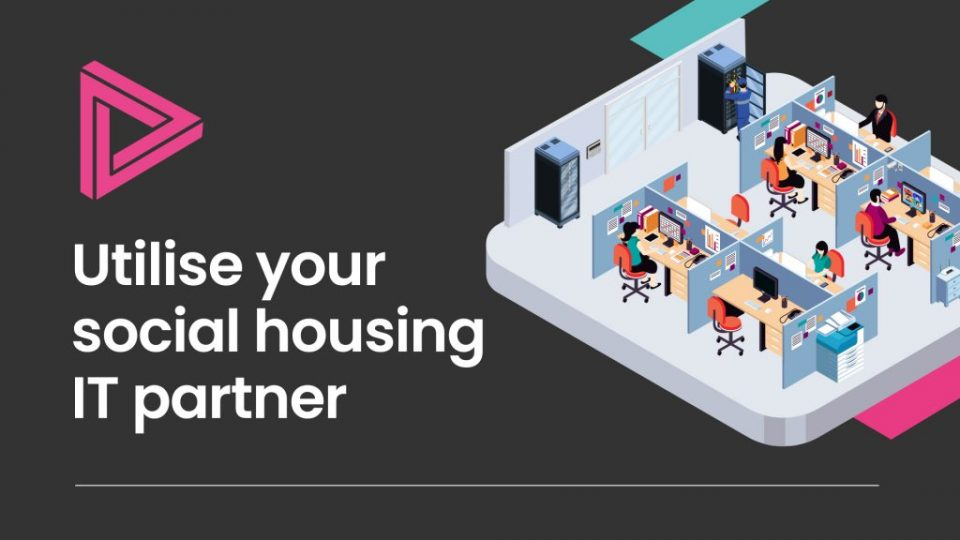 Utilise your social housing IT partner